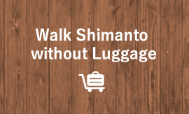 Walk Shimanto without Luggage